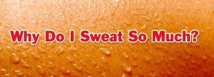 files-articles-T-why-do-i-sweat-1[b68d21f1fefd57bbbb63492894856c60].jpg